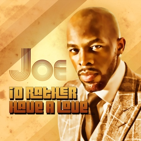 joe-id-rather-have-a-love