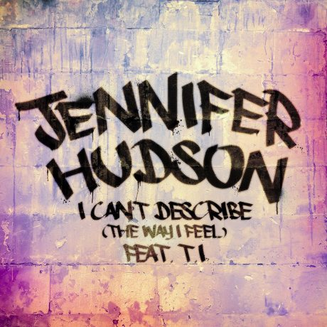 Jennifer Hudson I Can't Describe (The Way I Feel)