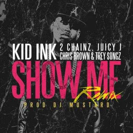 kid-ink-show-me-remix
