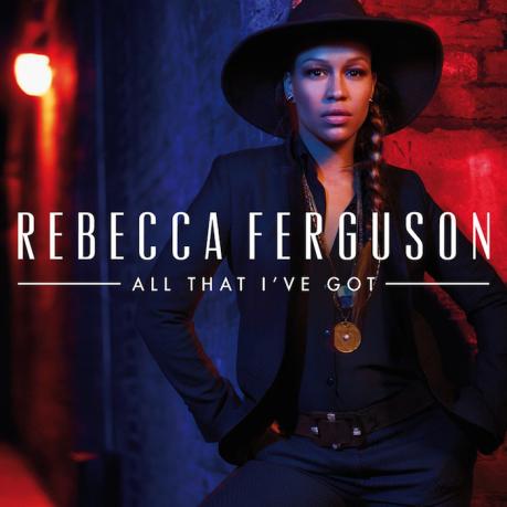 rebecca-ferguson-All-That-Ive-Got