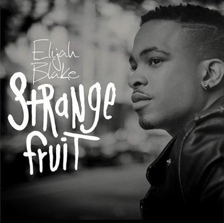 Elijah-Blake-Strange-Fruit-2014