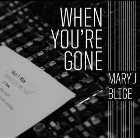 mary-j-blige-when-youre-gone