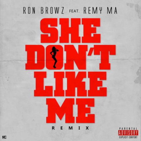 ron-browz-she-dont-like-me-remix-feat-remy-ma