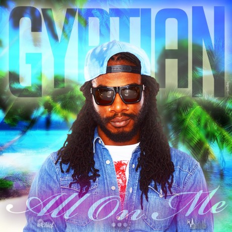 Gyptian-All-on-Me-2015