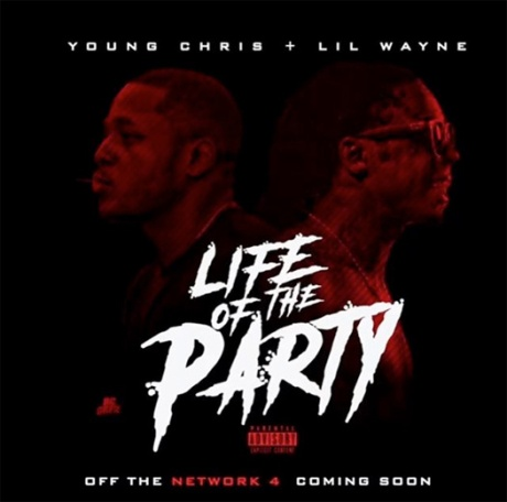 young-chris-life-of-the-party-lil-wayne