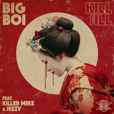 Big-Boi-Kill-Jill-2017