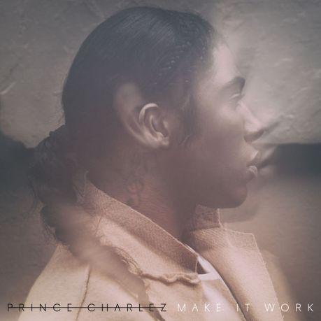 prince-charlez-make-it-work